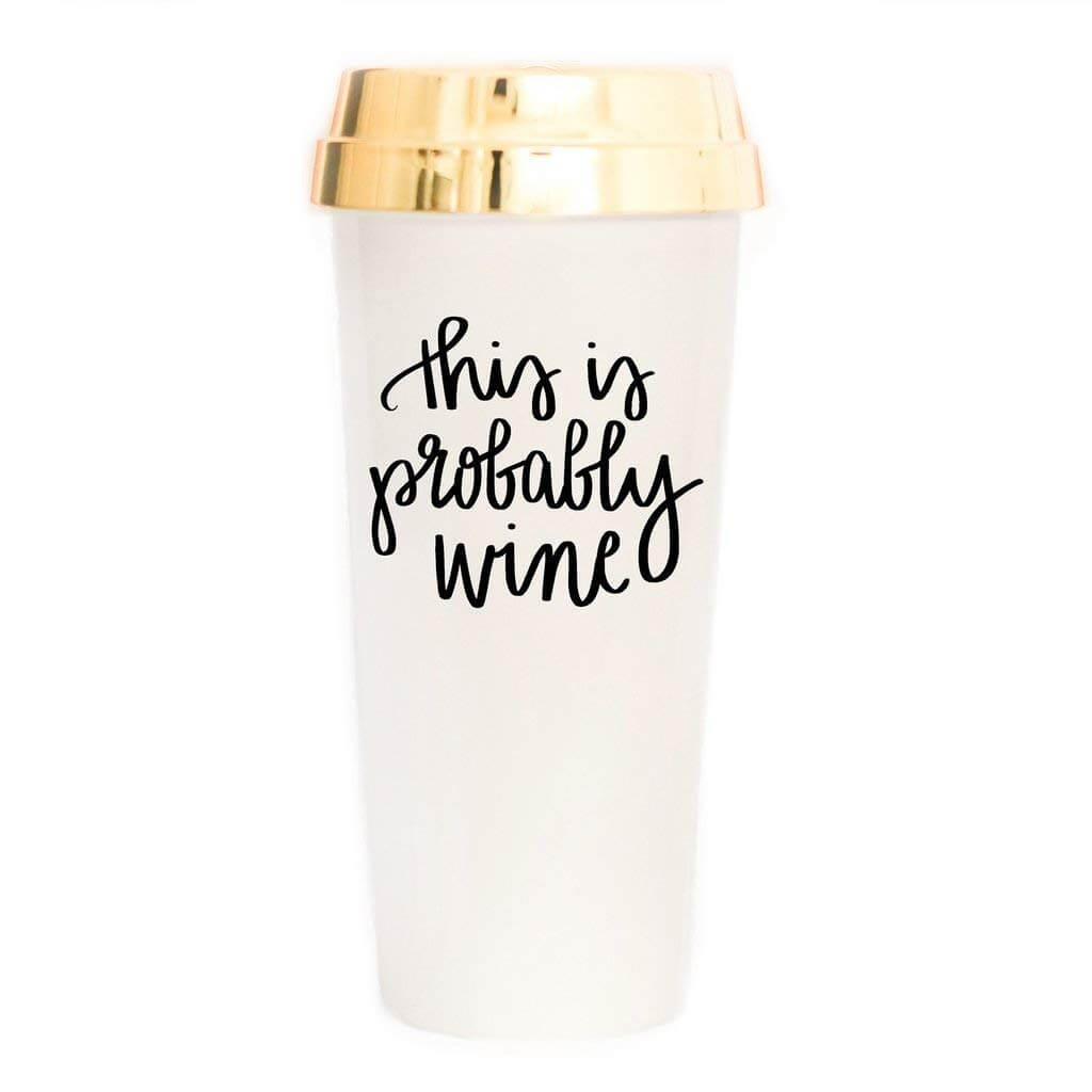 Gifts for Your Salty BFF - This Is Probably Wine Travel Mug