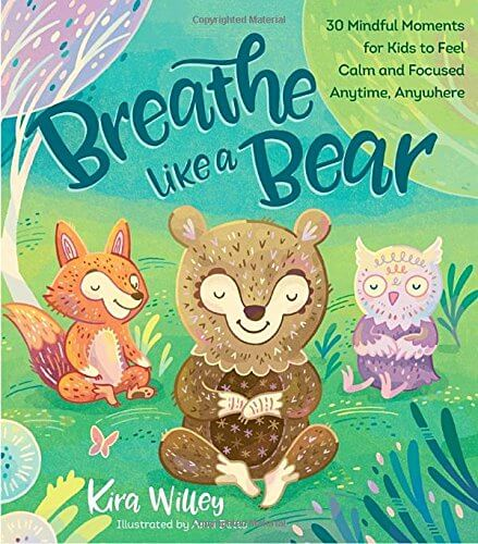 Girl Boss Gift Guides - Books for Kids About Feelings - Breathe Like a Bear- 30 Mindful Moments for Kids