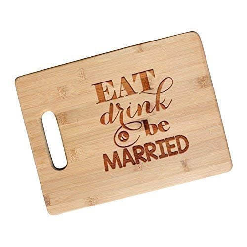 Wedding Gift - Eat Drink and Be Married Bamboo Cutting Board